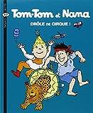Drôles de cirque ! (Tom-Tom et Nana (7))