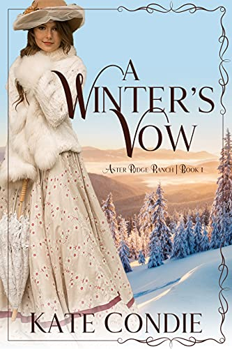 A Winter's Vow (Aster Ridge Ranch Book 1) by [Kate Condie]