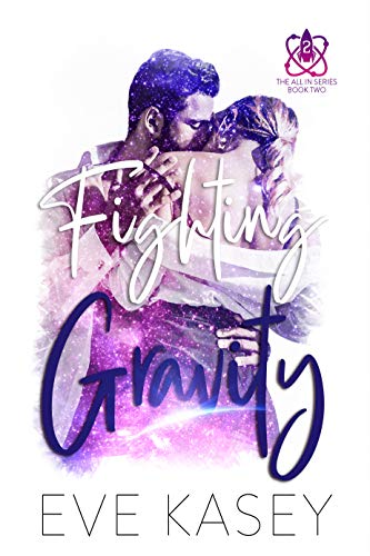 Fighting Gravity by [Eve Kasey]