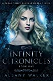 Infinity Chronicles Book One: A Paranormal Reverse Harem Series