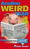 Another Weird Year 4: Bizarre News Stories from Around the World