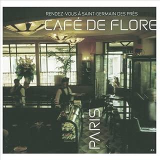 Cafe De Flore: Rendez-Vous a Saint-Germain des Pres