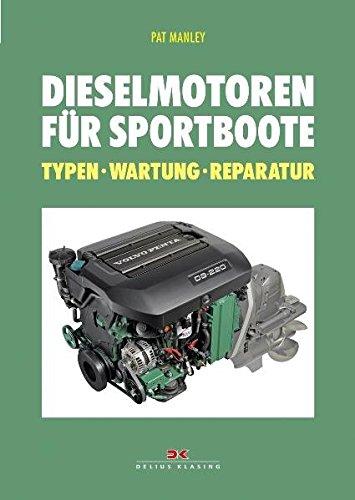 Dieselmotoren für Sportboote: Typen - Wartung - Reparatur