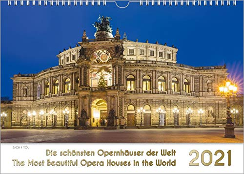 Opernhäuser, ein Musik-Kalender 2021, DIN A3: Die schönsten Opernhäuser der Welt – The Most Beautiful Opera Houses in the World