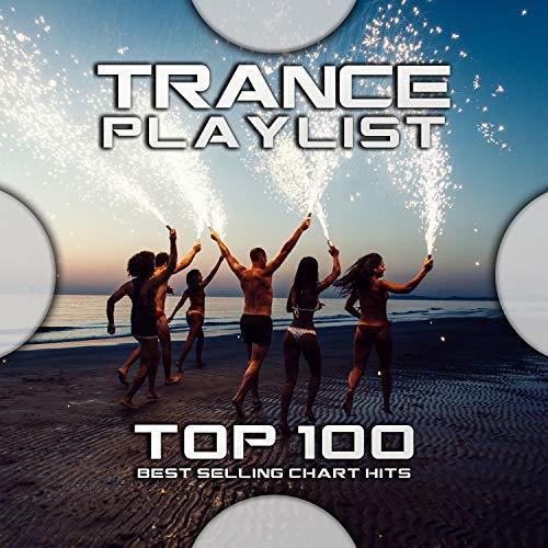Trance Playlist Top 100 Best Selling Chart Hits (Psychedelic Goa Progressive Trance DJ Mix)