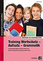 Training Wortschatz - Aufsatz - Grammatik. 7./8. Klasse: Materialien fuer einen integrativen Sprachunterricht