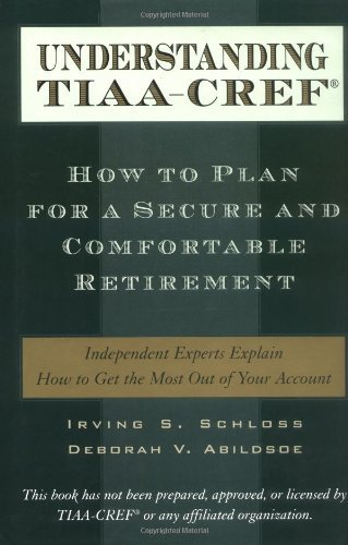 Understanding TIAA-CREF: How to Plan for a Secure and Comfortable Retirement (English Edition)