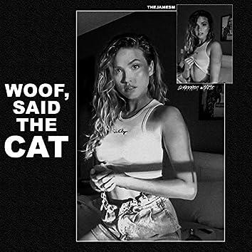 Woof, Said the Cat