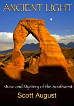 Ancient Light: Music and Mystery of the Southwest