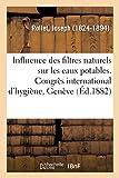 Influence des filtres naturels sur les eaux potables. Congrès international d'hygiène, Genève, 1882
