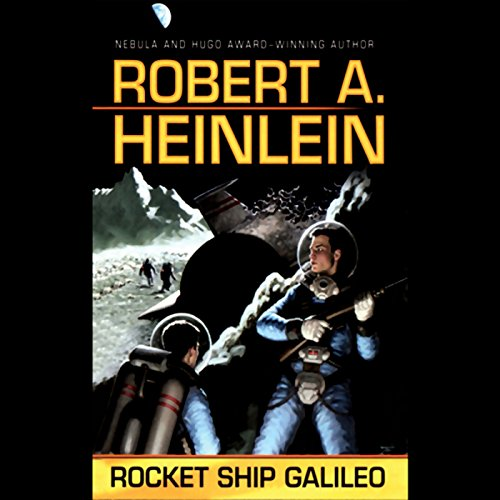 Rocket Ship Galileo                   Written by:                                                                                                                                 Robert A. Heinlein                               Narrated by:                                                                                                                                 Spider Robinson                      Length: 5 hrs and 27 mins     1 rating     Overall 3.0