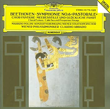 """Beethoven: Symphony No.6 """"Pastorale""""; Choral Fantasy; Calm Sea and Prosperous Voyage"""