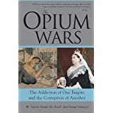 The Opium Wars: The Addiction of One Empire and the Corruption of Another (English Edition)