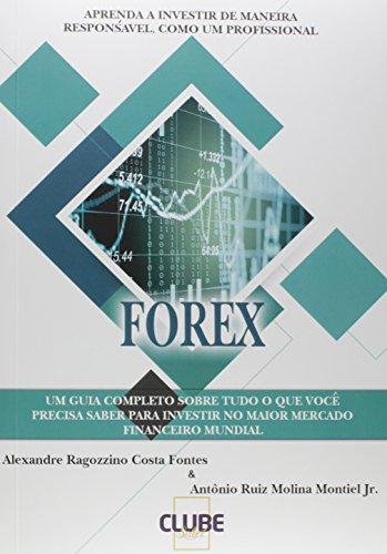 Forex. Aprenda a Investir de Maneira Responsável, Como Um Profissional
