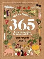 365 bonnes raisons de passer à table de Stéphane Reynaud