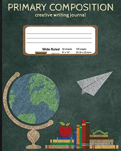 Compare Textbook Prices for Primary Composition Creative Writing Journal: Dashed Mid Line Practice Paper. School Theme, Chalkboard Style Pictures. Wide Ruled Notebook for Kindergarten, 1st, and 2nd Grade School Kids  ISBN 9781708222123 by Notebooks, Creative Composition