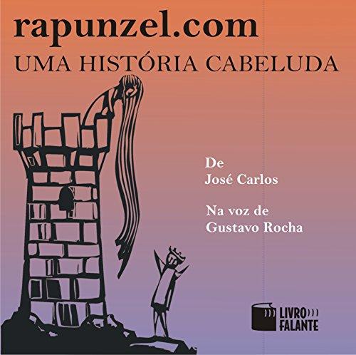 Rapunzel.com: uma história cabeluda [Rapunzel.com: a Hairy Story] audiobook cover art