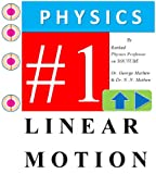 Physics Linear Motion eBOOK by #1 Ranked YOUTUBE Physics Professor (Physics Linear Motion eBOOK Series) (English Edition)