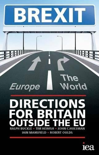 Brexit: Directions for Britain Outside the EU (Hobart Paperbacks, Band 178)