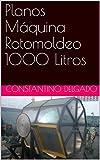 Planos Máquina Rotomoldeo 1000 Litros