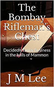The Bombay Rifleman s Chest  Decidedly funny business in the halls of Mammon