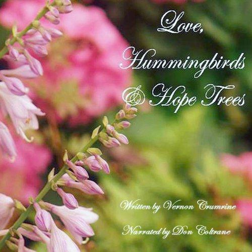 Love, Hummingbirds and Hope Trees audiobook cover art