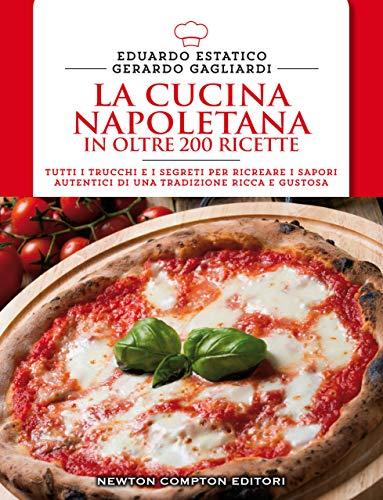 La cucina napoletana (eNewton Manuali e Guide)