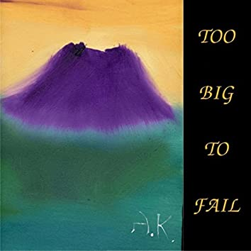 Too Big to Fail
