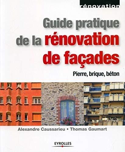 Guide Pratique De La Rnovation De Faades Pierre Bton Brique