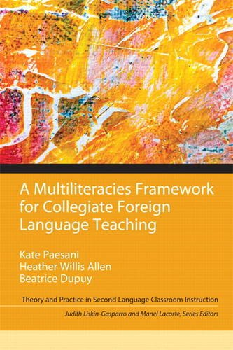 Compare Textbook Prices for Multiliteracies Framework for Collegiate Foreign Language Teaching, A Theory and Practice in Second Language Classroom Instruction 1 Edition ISBN 9780205954049 by Paesani, Kate,Allen, Heather,Dupuy, Beatrice,Liskin-Gasparro, Judith,Lacorte, Manel