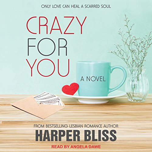 Crazy for You     Pink Bean Series, Book 8              By:                                                                                                                                 Harper Bliss                               Narrated by:                                                                                                                                 Angela Dawe                      Length: 5 hrs and 25 mins     3 ratings     Overall 4.7