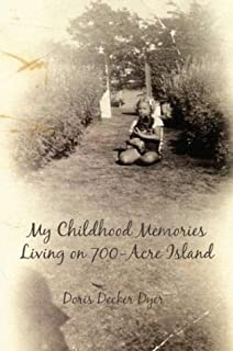 My Childhood Memories Living on 700 Acre Island