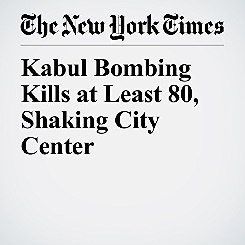 Kabul Bombing Kills at Least 80, Shaking City Center copertina