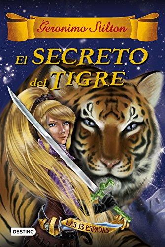 El secreto del tigre: Las trece espadas 3 (Geronimo Stilton)