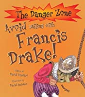 Avoid Sailing with Francis Drake (Danger Zone)