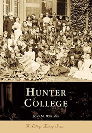 [Hunter College (College History)] [By: Williams, Joan M] [August, 2000]