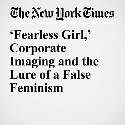 'Fearless Girl,' Corporate Imaging and the Lure of a False Feminism copertina