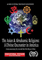The Asian And Abrahamic Religions: A Divine Encounter In America -Educational Version [DVD]