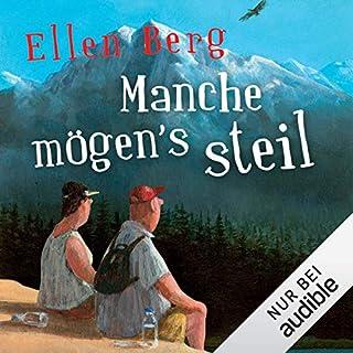 Manche mögen's steil: (K)ein Liebes-Roman                   Autor:                                                                                                                                 Ellen Berg                               Sprecher:                                                                                                                                 Tessa Mittelstaedt                      Spieldauer: 9 Std. und 25 Min.     819 Bewertungen     Gesamt 4,3