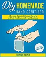 Homemade Hand Sanitizer: A Practical Guide to Make Anti-Bacterial and Anti-Viral Homemade Sanitizers (Respiratory Therapy)
