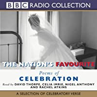 The Nation's Favourite Poems of Celebration: Selection of Celebratory Verse (BBC Radio Collection)