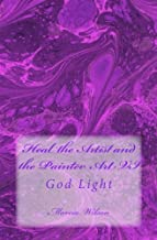 Heal the Artist and the Painter Art VI: God Light
