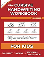 The Cursive Handwriting Workbook: Learn to write in Cursive Handwriting Workbook, Improve your writing skills. Practice Book to Letters, Words & Sentences. 120 pages (Beginning to advanced)