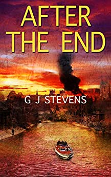 After The End (IN THE END Book 3) by [GJ Stevens]
