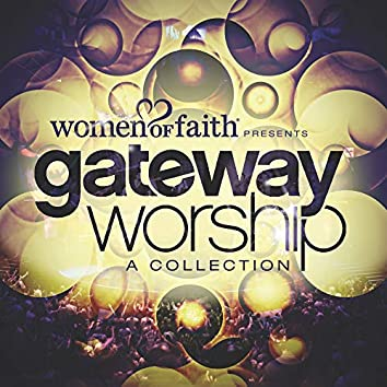 Women of Faith Presents Gateway Worship: A Collection [Live]