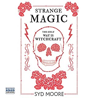 Strange Magic                   By:                                                                                                                                 Syd Moore                               Narrated by:                                                                                                                                 Julia Barrie                      Length: 12 hrs and 23 mins     616 ratings     Overall 4.1