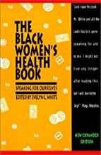 The Black Women's Health Book: Speaking for Ourselves Second Edition