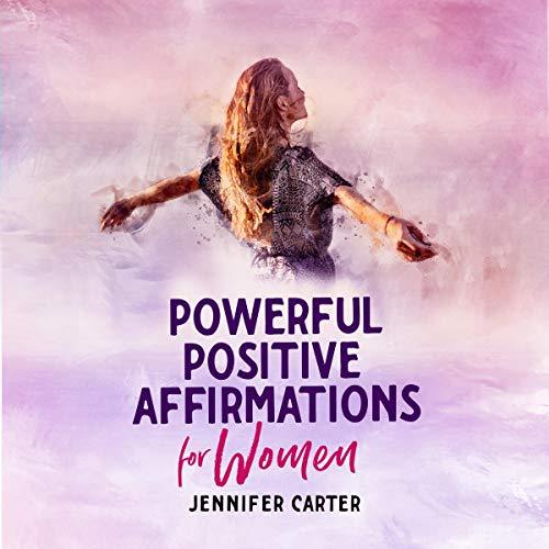 Couverture de Powerful Positive Affirmations for Women