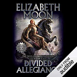 Divided Allegiance     The Deed of Paksenarrion, Book 2              By:                                                                                                                                 Elizabeth Moon                               Narrated by:                                                                                                                                 Jennifer Van Dyck                      Length: 18 hrs and 14 mins     1,572 ratings     Overall 4.5