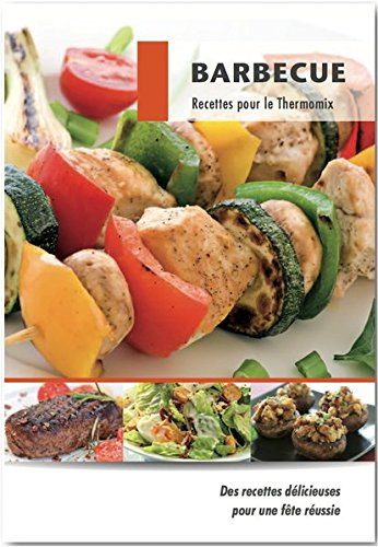 Barbecue Recettes pour le Thermomix